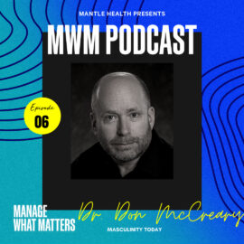 Podcast Now image for the show Manage What Matters by Mantle Health with Don McCreary