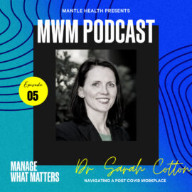 Podcast Now image for the show Manage What Matters by Mantle Health with Sarah Cotton