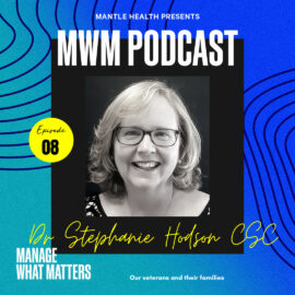 Podcast Now image for the show Manage What Matters by Mantle Health with Stephanie Hodson