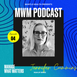 Podcast Now image for the show Manage What Matters by Mantle Health with Jennifer Cummins